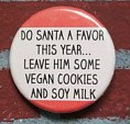 Leave Santa some vegan cookies and soy milk